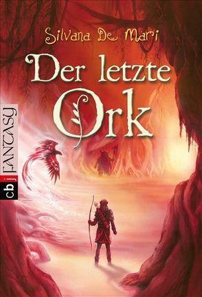 Der letzte Ork von De Mari,  Silvana, Kleiner,  Barbara