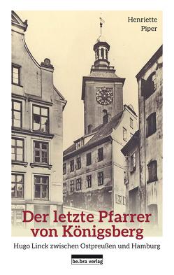 Der letzte Pfarrer von Königsberg von Piper,  Henriette
