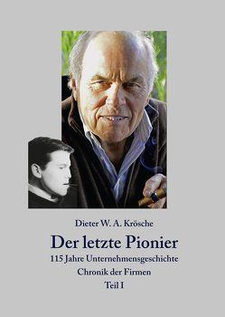 Der letzte Pionier von Eicke,  Reinhard, Krösche,  Dieter, Triestram,  Axel