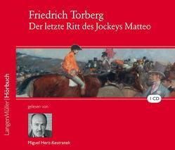 Der letzte Ritt des Jockeys Matteo (CD) von Herz-Kestranek,  Miguel, Torberg,  Friedrich