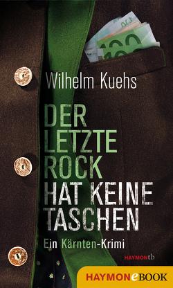 Der letzte Rock hat keine Taschen von Kuehs,  Wilhelm