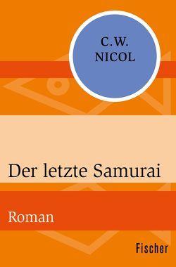 Der letzte Samurai von Nicol,  C W, Walter,  Edith
