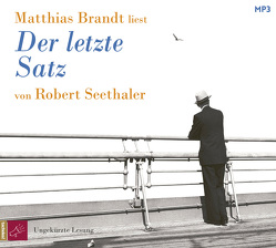 Der letzte Satz von Brandt,  Matthias, Seethaler,  Robert