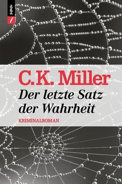 Der letzte Satz der Wahrheit von Miller,  C.K.