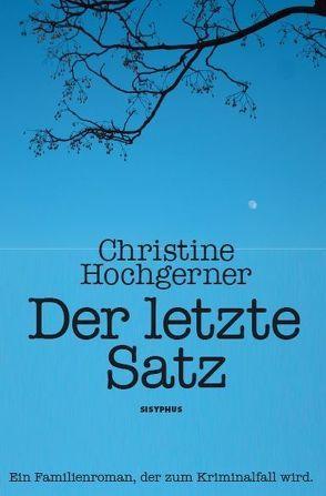 Der letzte Satz von Hochgerner,  Christine
