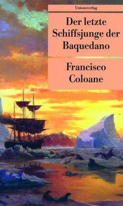 Der letzte Schiffsjunge der Baquedano von Coloane,  Francisco, Zurbrüggen,  Willi