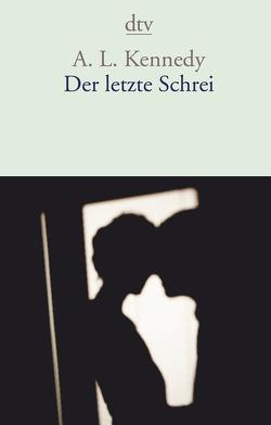 Der letzte Schrei von Herzke,  Ingo, Kennedy,  A.L.