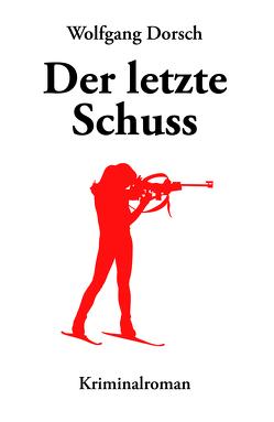 Der letzte Schuss von Dorsch,  Wolfgang