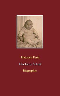 Der letzte Schuß von Fonk,  Heinrich