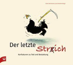 Der letzte Str(e)ich von Oliver,  Wirthmann, Schmidt,  Eva