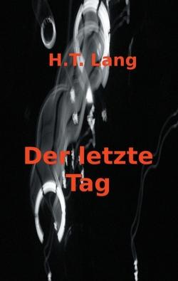 Der letzte Tag von Lang,  Holger