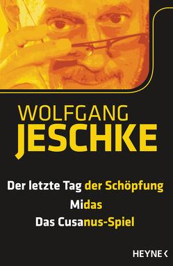 Der letzte Tag der Schöpfung – Midas – Das Cusanus-Spiel von Jeschke,  Wolfgang