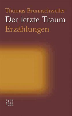 Der letzte Traum von Brunnschweiler,  Thomas