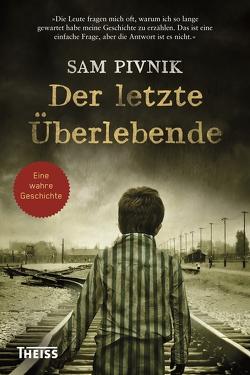 Der letzte Überlebende von Pivnik,  Sam, Strerath-Bolz,  Ulrike