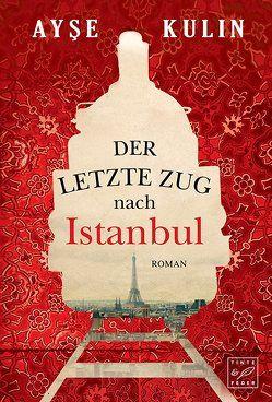 Der letzte Zug nach Istanbul von Birgi,  Ute, Kulin,  Ayse