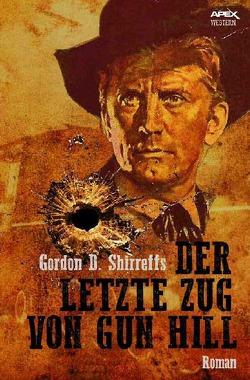 Der letzte Zug von Gun Hill von Shirreffs,  Gordon D.