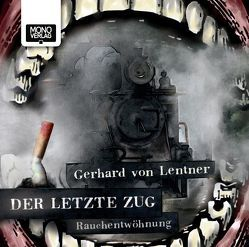 Der letzte Zug von Lentner,  Gerhard von, Paniagua,  J.C.