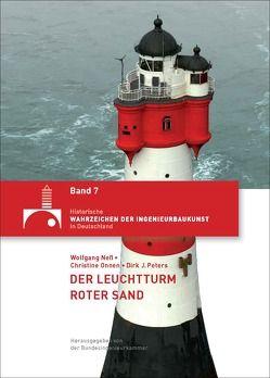 Der Leuchtturm Roter Sand von Neß,  Wolfgang, Onnen,  Christine, Peters,  Dirk J