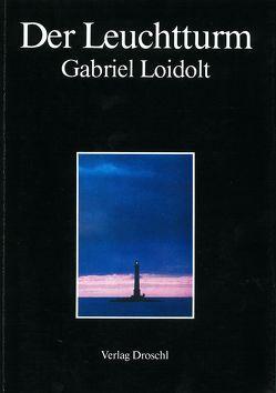Der Leuchtturm von Loidolt,  Gabriel