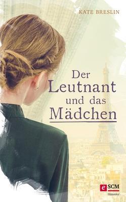 Der Leutnant und das Mädchen von Breslin,  Kate, Naumann,  Susanne