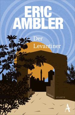 Der Levantiner von Ambler,  Eric, Knoth,  Tom