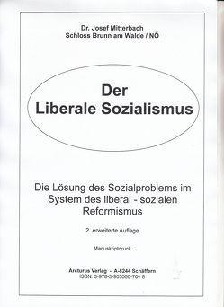 Der Liberale Sozialismus von Dr. Mitterbach,  Josef