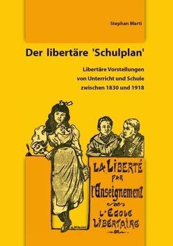 Der libertäre ´Schulplan´ von Marti,  Stephan