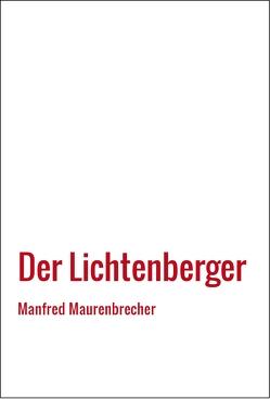 Der Lichtenberger von Manfred,  Maurenbrecher