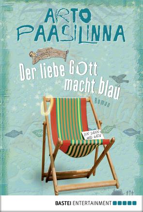 Der liebe Gott macht blau von Paasilinna,  Arto, Pirschel,  Regine