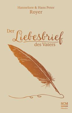 Der Liebesbrief des Vaters von Royer, Hannelore, Royer, Hans Peter