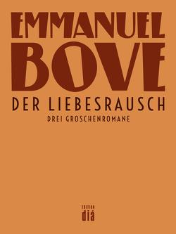 Der Liebesrausch von Bove,  Emmanuel, Laux,  Thomas