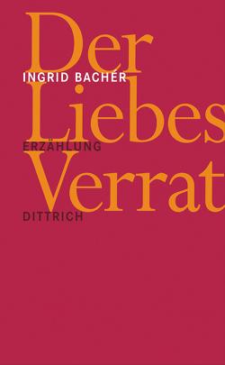 Der Liebesverrat von Bachér,  Ingrid