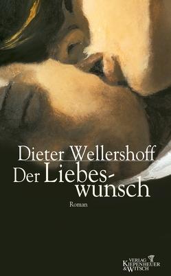Der Liebeswunsch von Wellershoff,  Dieter