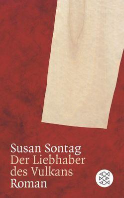 Der Liebhaber des Vulkans von Sontag,  Susan