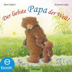 Der liebste Papa der Welt! von Lütje,  Susanne, Zabini,  Eleni