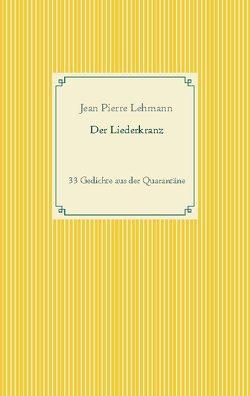 Der Liederkranz von Lehmann,  Jean Pierre