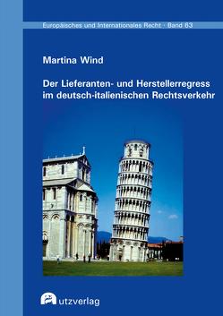 Der Lieferanten- und Herstellerregress im deutsch-italienischen Rechtsverkehr von Wind,  Martina