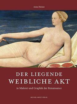 Der liegende weibliche Akt in Malerei und Graphik der Renaissance von Heinze,  Anna