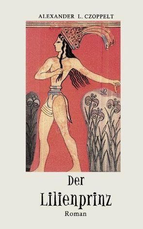 Der Lilienprinz von Czoppelt,  Alexander L