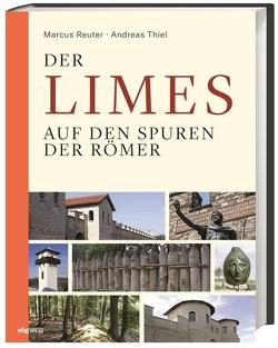 Der Limes von Reuter,  Marcus, Thiel,  Andreas