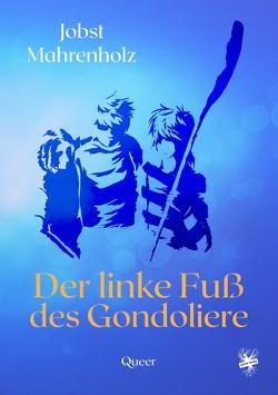 Der linke Fuß des Gondoliere von Mahrenholz,  Jobst