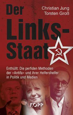 Der Links-Staat von Gross,  Torsten, Jung,  Christian