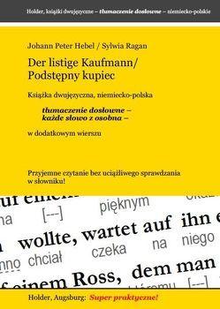 Der listige Kaufmann/ Podstepny kupiec — Ksiazka dwujezyczna, niemiecko-polska — von Hebel,  Johann Peter, Ragan,  Sylwia