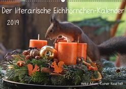 Der literarische Eichhörnchen-Kalender (Wandkalender 2019 DIN A2 quer) von Adam,  Heike