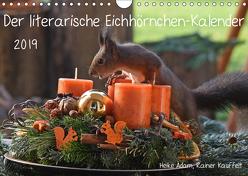Der literarische Eichhörnchen-Kalender (Wandkalender 2019 DIN A4 quer) von Adam,  Heike