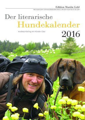 """Der literarische Hundekalender 2016 mit Beilage """"Mit dem Hund durch das Jahr"""" von Brand,  Flinde, Körner,  Charlotte"""