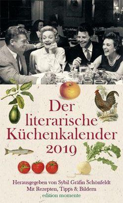Der literarische Küchenkalender 2019 von Schönfeldt,  Sybil Gräfin