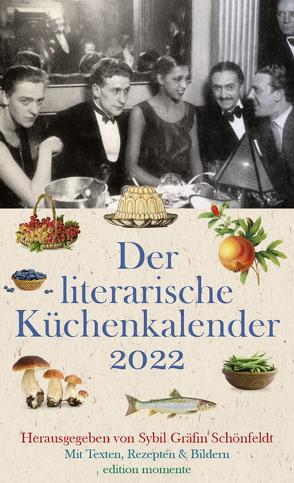 Der literarische Küchenkalender 2022 von Schönfeldt,  Sybil Gräfin