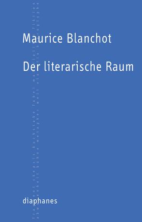 Der literarische Raum von Blanchot,  Maurice, Gutjahr,  Marco, Hock,  Jonas