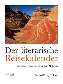 Der literarische Reisekalender 2022 von Maletzke,  Elsemarie